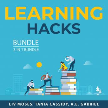 Learning Hacks Bundle, 3 in 1 Bundle: Learn Better, Study Tips and Strategies, Campus Living
