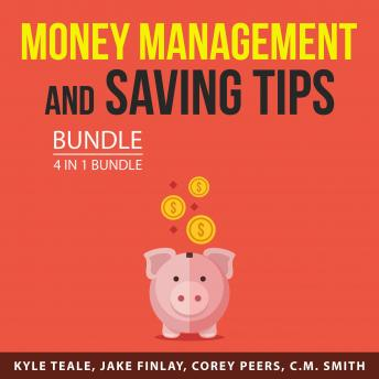 Money Management and Saving Tips Bundle, 4 in 1 Bundle: Money Management Mastery, Clever Money Habit