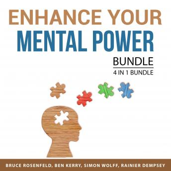 Enhance Your Mental Power Bundle, 4 in 1 Bundle: Boost Your Intelligence, How to Declutter Your Mind