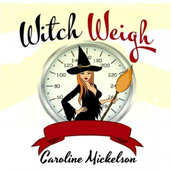 Witch Weigh: A Romantic Comedy