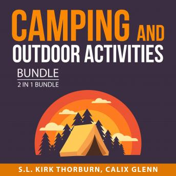Camping and Outdoor Activities Bundle, 2 in 1 Bundle: Camping Adventures and Outdoor Adventures