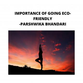 IMPORTANCE OF GOING ECO-FRIENDLY: sharing my own experience and knowledge so far with this book