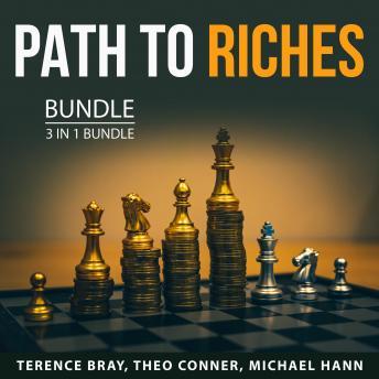 Path to Riches Bundle, 3 in 1 Bundle: How Millionaires Do It, Build Your Wealth, Smart Finances to S