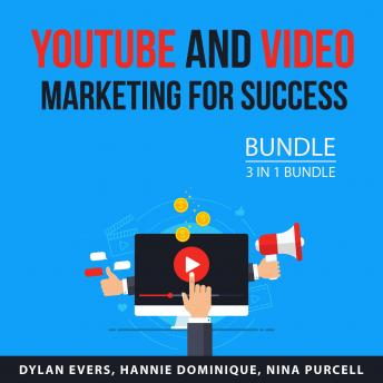 Youtube and Video Marketing for Success Bundle, 3 in 1 Bundle: Mastering YouTube, YouTube Success, a