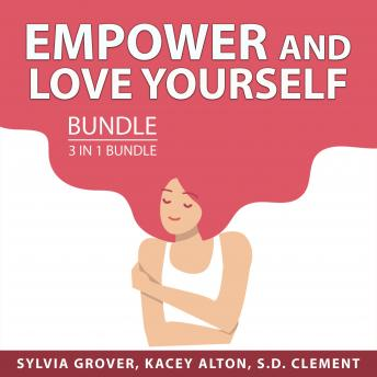 Empower and Love Yourself Bundle, 3 in 1 Bundle: How to Love Yourself, Gain Mastery of Self, and Art