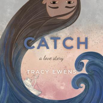 Catch: A Love Story