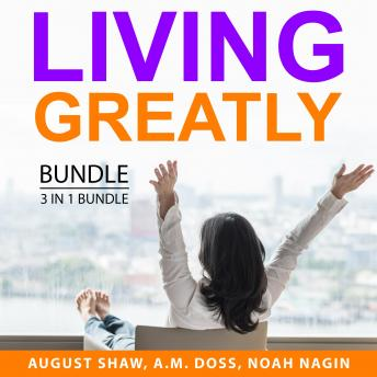 Living Greatly Bundle, 3 in 1 Bundle: Live in the Present Moment, Living the Simple Life, Living a M