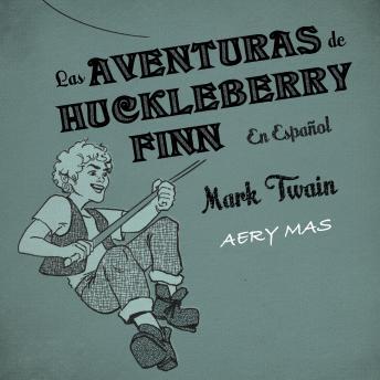 Las Aventuras de Huckleberry Finn: The Adventures of Huckleberry Finn en Español