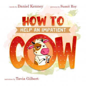 How To Help An Impatient Cow