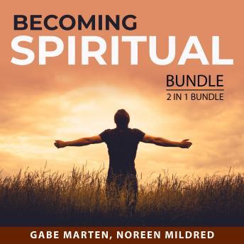 Becoming Spiritual Bundle, 2 in 1 Bundle: Christ Consciousness and Living a Spiritual Life