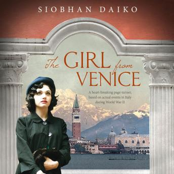 The Girl from Venice: A heart-breaking page-turner, based on actual events in Italy during World War