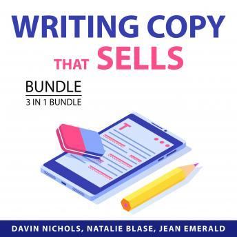 Writing Copy That Sells Bundle, 3 in 1 Bundle: Copywriting Expert, Good Copywriting, and Speed Copyw