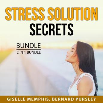Stress Solution Secrets Bundle, 2 in 1 Bundle:: Stress Relief and Stress Buster
