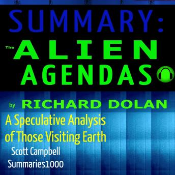 Summary: The Alien Agendas by Richard Dolan: A Speculative Analysis of Those Visiting Earth
