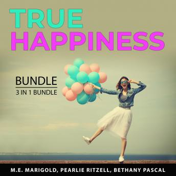 True Happiness Bundle, 3 in 1 Bundle: How to Be Truly Happy, Happiness Blueprint, and Discover Your
