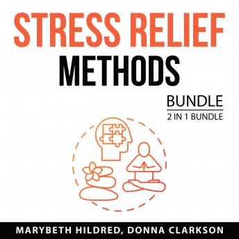 Stress Relief Methods Bundle, 2 in 1 Bundle: Meditation for Relaxation and Natural Stress Relief Met