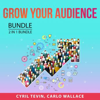 Grow Your Audience Bundle, 2 in 1 Bundle: Gain More Followers: and Road to Millions of Followers
