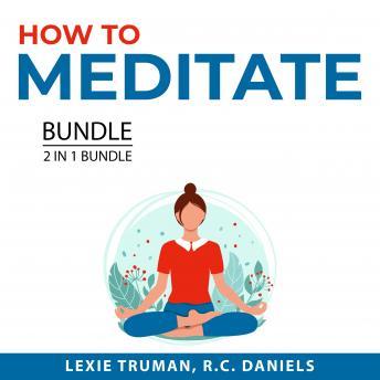 How to Meditate Bundle, 2 in 1 Bundle: Meditation Today and Meditation For Mindfulness