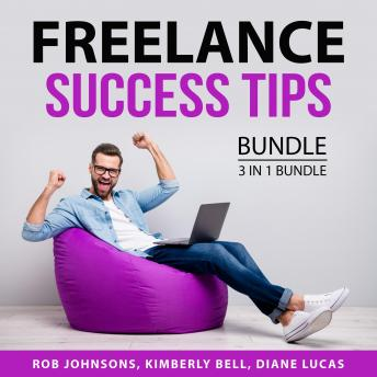 Freelance Success Tips Bundle, 3 in 1 BUndle: How to Be Your Own Boss, Homebased Jobs for Busy Moms,