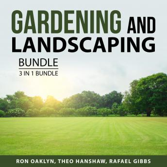 Gardening and Landscaping Bundle, 3 in 1 Bundle: Beginner's Guide to Organic Gardening, Your Own Fru