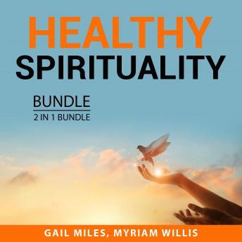 Healthy Spirituality Bundle, 2 in 1 Bundle:: Spiritual Enlightenment and Your Spiritual Self