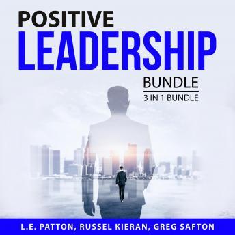 Positive Leadership Bundle, 3 in 1 Bundle: Leadership Principles, Conflict Management and Resolution
