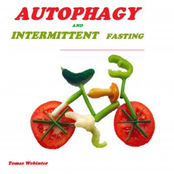 AUTOPHAGY AND INTERMITTENT FASTING