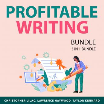 Profitable Writing Bundle, 3 in 1 Bundle: Best Writing Tips for Authors, Ebook Empire, Expert Writin
