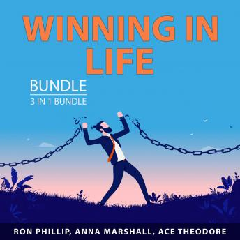 Winning in Life Bundle, 3 in 1 Bundle: How To Get What You Want, Power of Abundance Mindset, and Ach