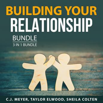 Building Your Relationship Bundle, 3 in 1 Bundle: Heart of Unconditional Love, Relationship Help, an