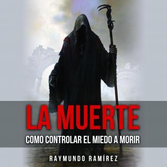 LA MUERTE: COMO CONTROLAR EL MIEDO A MORIR
