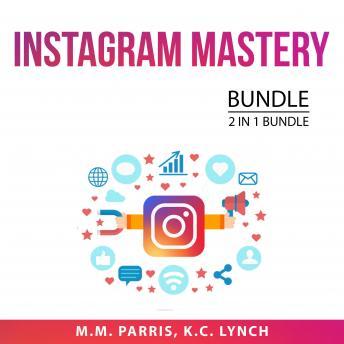 Instagram Mastery Bundle, 2 in 1 Bundle: Instagram Marketing Secrets and Instagram Insider Secrets