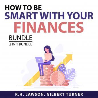 How to Be Smart with Your Finances Bundle, 2 in 1 Bundle: Boost Your Financial Intelligence and Incr