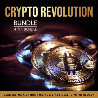 Crypto Revolution Bundle, 4 in 1 Bundle: Cryptocurrency Mastery, Cryptocurrency Made Easy, Understan