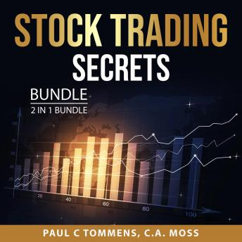 Stock Trading Secrets Bundle, 2 in 1 Bundle: Day Trading Success and Investing and Trading Strategie
