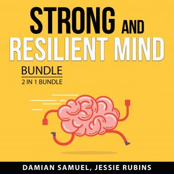Strong and Resilient Mind Bundle, 2 in 1 Bundle: Warrior Mindset and Mental Power