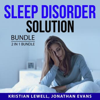 Sleep Disorder Solution Bundle, 2 in 1 Bundle: Sleep Better and Insomnia Cure