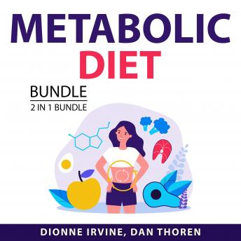 Metabolic Diet Bundle, 2 in 1 Bundle: Metabolic Diet Secrets and Keto Lifestyle Made Easy