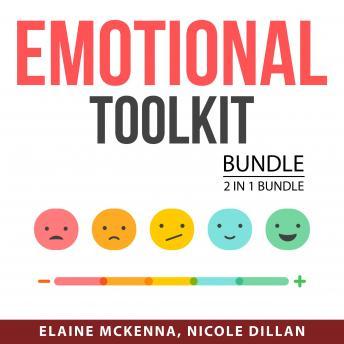 Emotional Toolkit Bundle, 2 in 1 Bundle: Emotional Intelligence Mastery and Emotional Health Made Ea