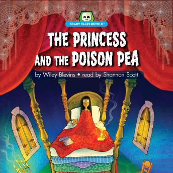 The Princess and the Poison Pea: Scary Tales Retold