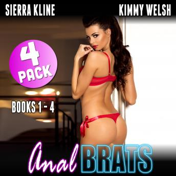 Anal Brats AudioBooks 1 – 4 : 4-Pack (First Time Anal Sex Erotica Collection)