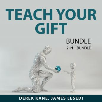 Teach Your Gift Bundle, 2 IN 1 Bundle: The Life Coaching and The Prosperous Coach