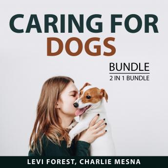 Caring For Dogs Bundle, 2 IN 1 Bundle: Home Cooking for Your Dog and No Ordinary Dog