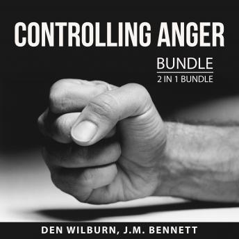 Controlling Anger Bundle, 2 in 1 Bundle: Anger Busting 101 and How to Keep Your Cool