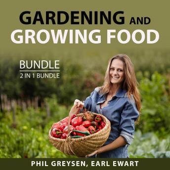 Gardening and Growing Food Bundle, 2 in 1 bundle: Growing Season