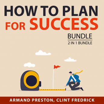 How to Plan for Success Bundle, 2 in 1 Bundle: Success Visualization Techniques and Plan for Success