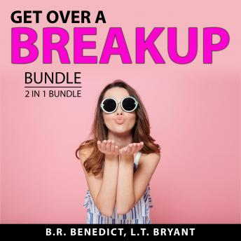 Get Over a Breakup Bundle, 2 in 1 Bundle: Breakup Recovery and The Dating Plan