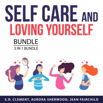 Self Care and Loving Yourself Bundle, 3 in 1 Bundle: Art of Self-Love, Self Discovery Handbook, and