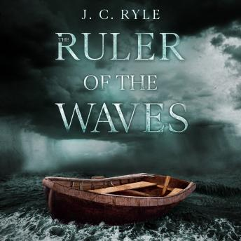 Ruler of The Waves, J.C Ryle