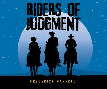 Riders of Judgment, Frederick Manfred
